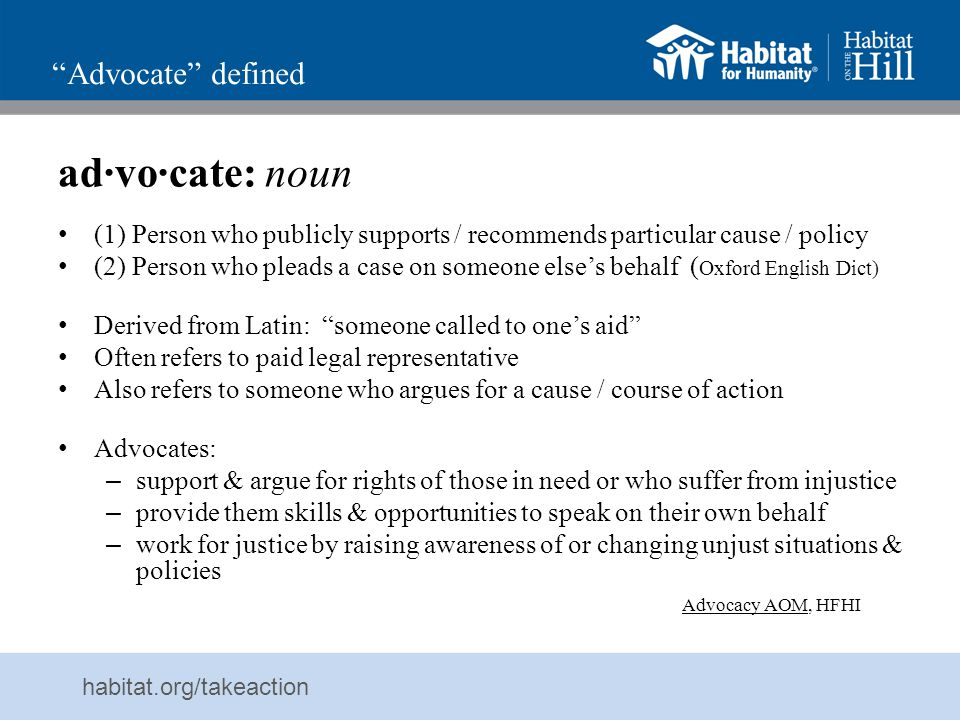 habitat.org/takeaction Advocacy in New Testament Jesus begins public ministry by looking back to Isaiah : The Spirit of the Lord has been given to me, for God has anointed me.