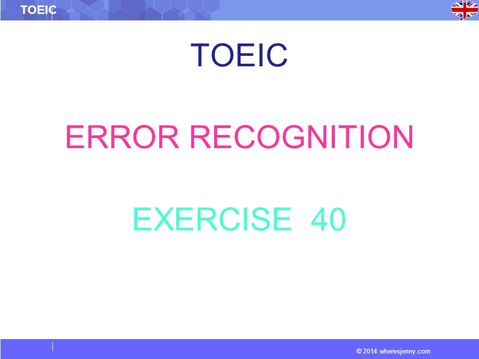 © 2014 wheresjenny.com TOEIC ERROR RECOGNITION EXERCISE 40