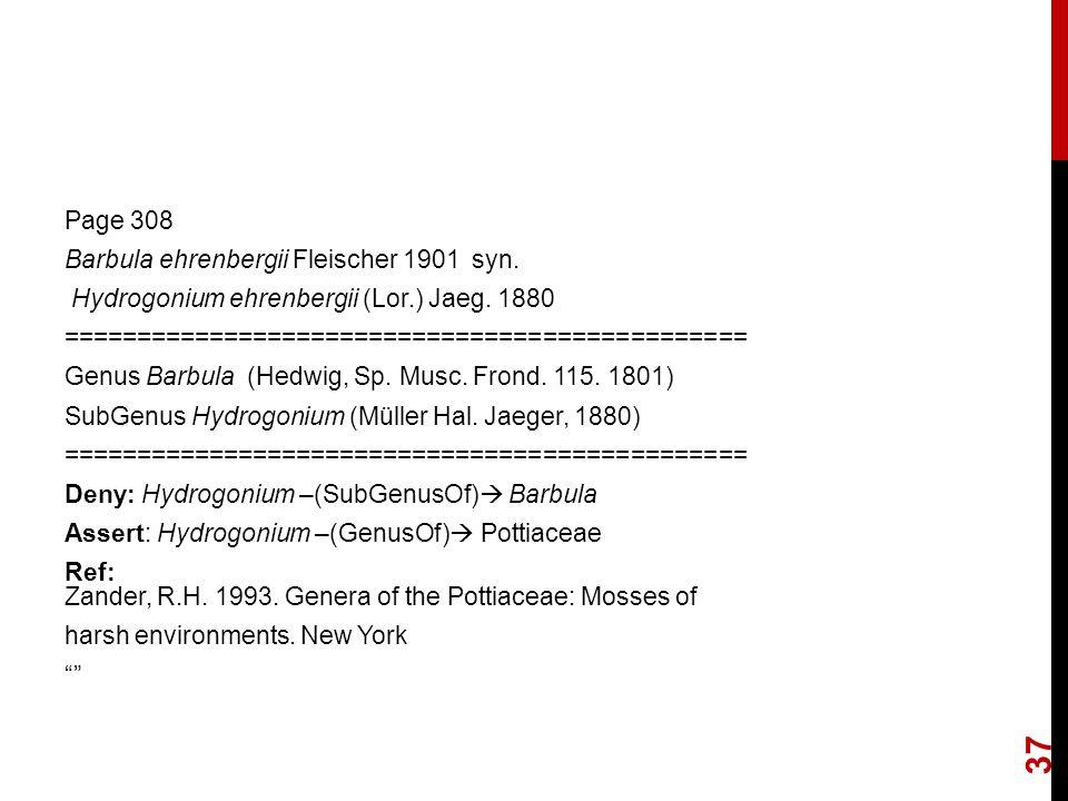 Page 308 Barbula ehrenbergii Fleischer 1901 syn. Hydrogonium ehrenbergii (Lor.) Jaeg. 1880 =============================================== Genus Barbu