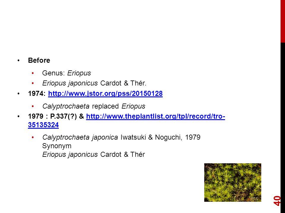 Before Genus: Eriopus Eriopus japonicus Cardot & Thér.