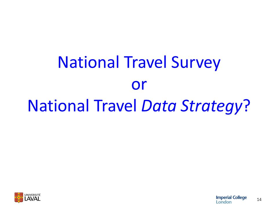 National Travel Survey or National Travel Data Strategy? 14