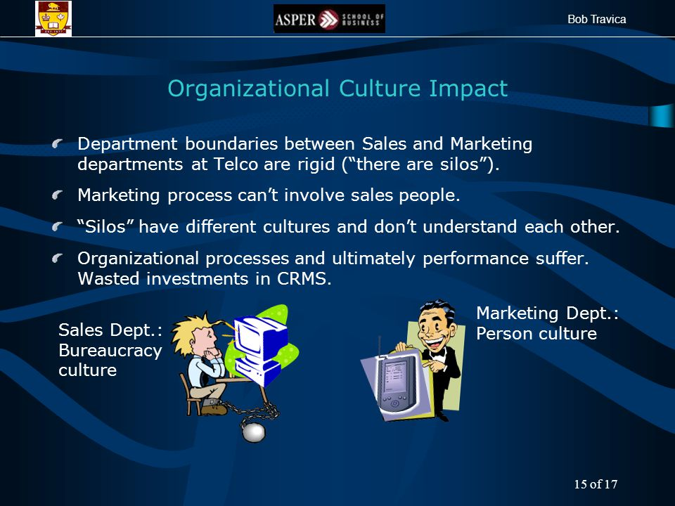 Bob Travica Organizational Culture Impact Department boundaries between Sales and Marketing departments at Telco are rigid ( there are silos ).