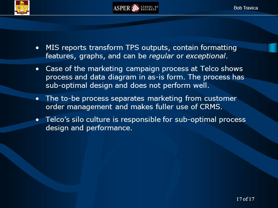 Bob Travica MIS reports transform TPS outputs, contain formatting features, graphs, and can be regular or exceptional.