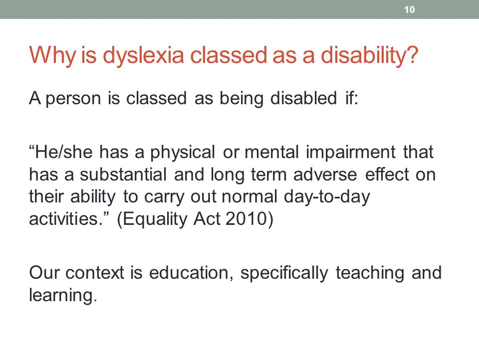 Why is dyslexia classed as a disability.