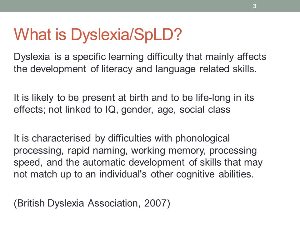 Dyslexia / SpLD is identified by: Referral Screening Educational Psychology assessment … and students with dyslexia access institutional support via their Personal Learning Plan 4
