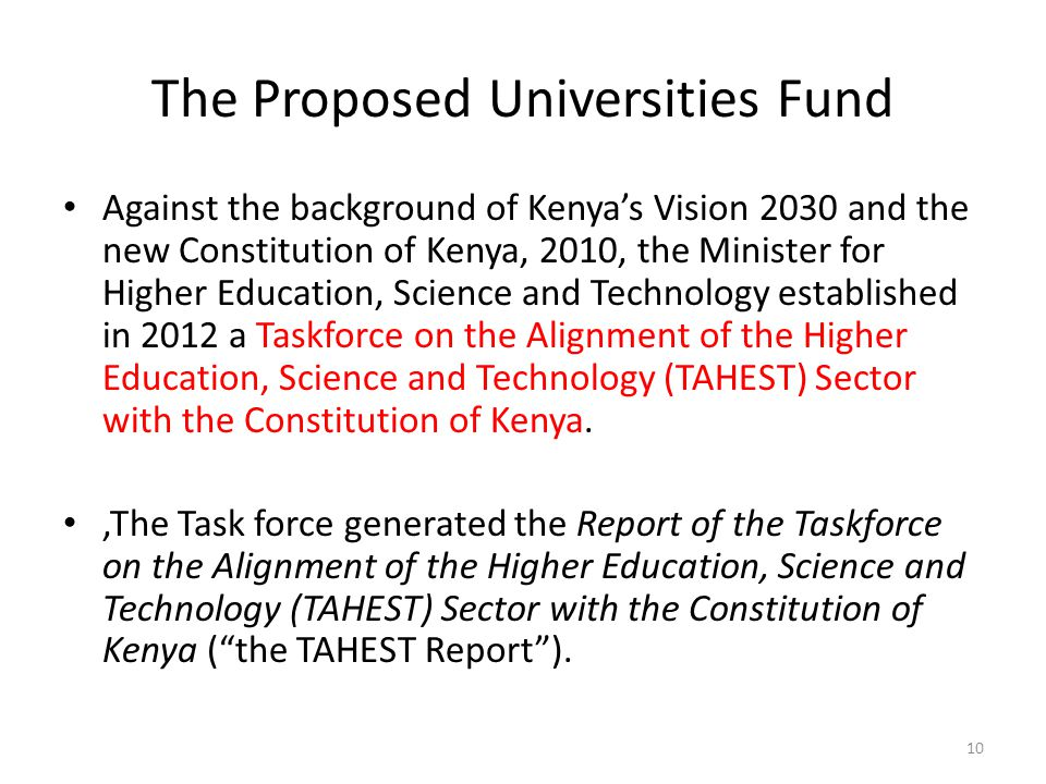 The Proposed Universities Fund Against the background of Kenya's Vision 2030 and the new Constitution of Kenya, 2010, the Minister for Higher Educatio