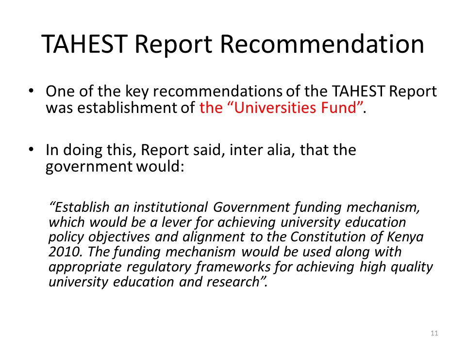 "TAHEST Report Recommendation One of the key recommendations of the TAHEST Report was establishment of the ""Universities Fund"". In doing this, Report s"