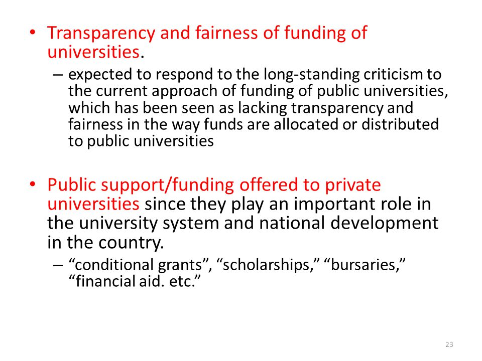 Transparency and fairness of funding of universities. – expected to respond to the long-standing criticism to the current approach of funding of publi