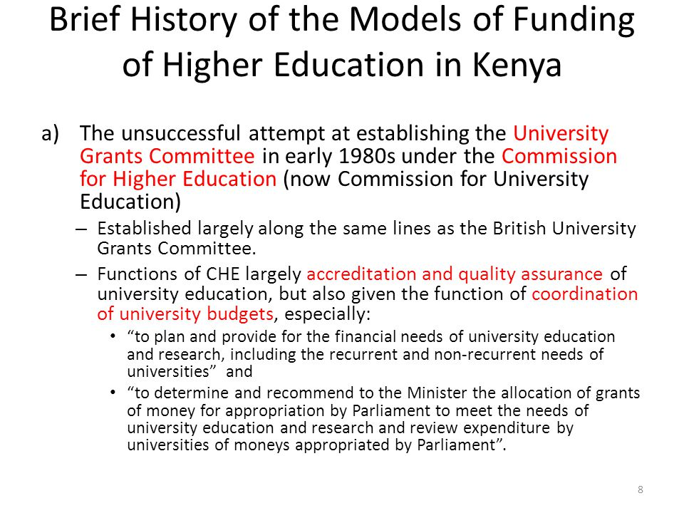 Brief History of the Models of Funding of Higher Education in Kenya a)The unsuccessful attempt at establishing the University Grants Committee in earl