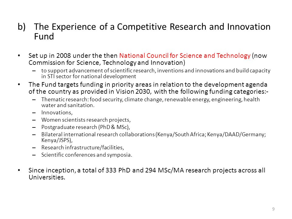 b)The Experience of a Competitive Research and Innovation Fund Set up in 2008 under the then National Council for Science and Technology (now Commissi