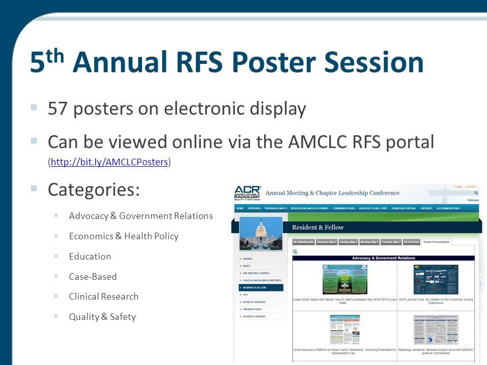 5 th Annual RFS Poster Session  57 posters on electronic display  Can be viewed online via the AMCLC RFS portal (http://bit.ly/AMCLCPosters)http://b