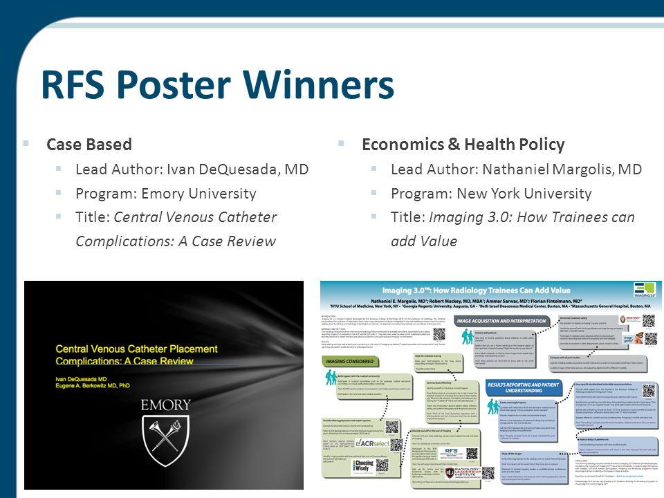 RFS Poster Winners  Case Based  Lead Author: Ivan DeQuesada, MD  Program: Emory University  Title: Central Venous Catheter Complications: A Case R
