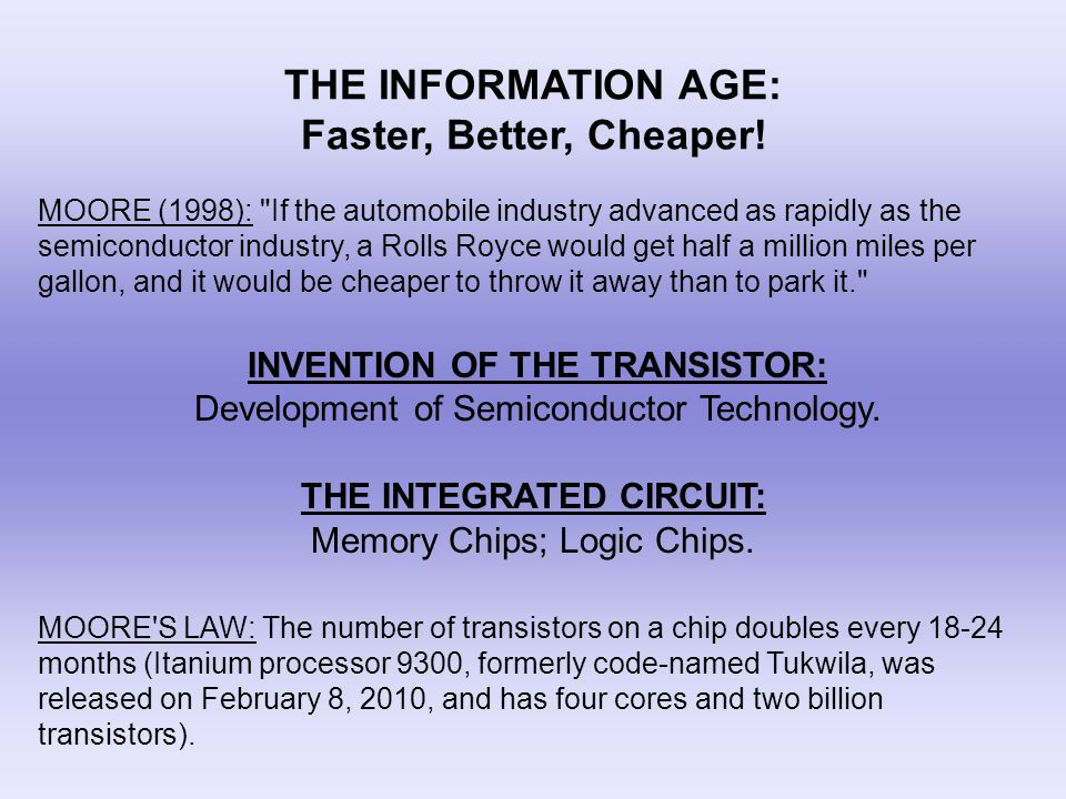 THE INFORMATION AGE: Faster, Better, Cheaper.