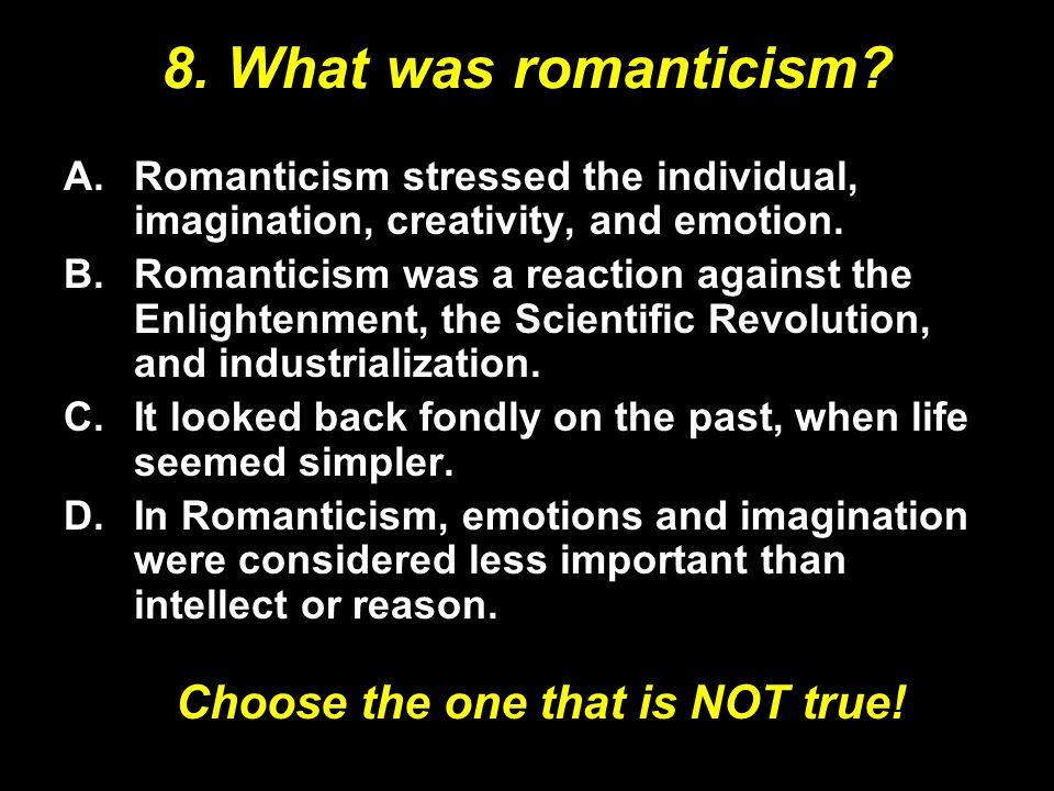 8. What was romanticism.