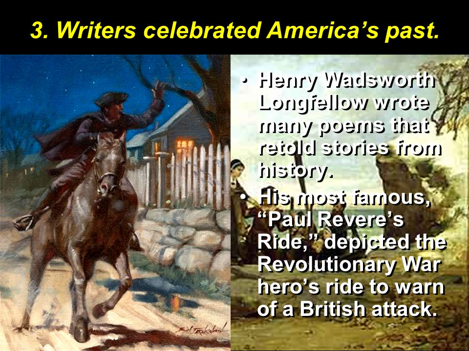 3.Writers celebrated America's past.