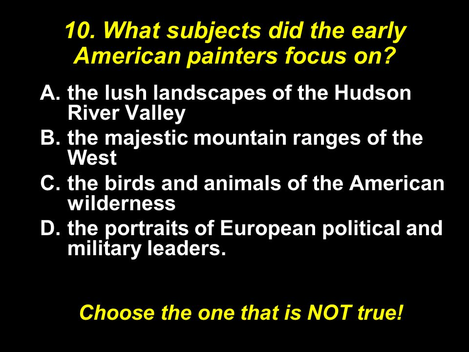 10.What subjects did the early American painters focus on.