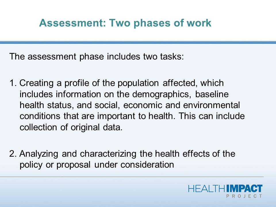 Assessment: Two phases of work The assessment phase includes two tasks: 1.
