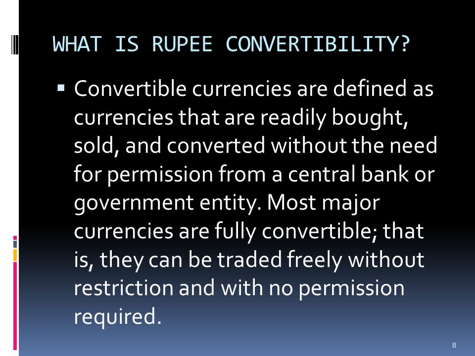WHAT IS RUPEE CONVERTIBILITY.