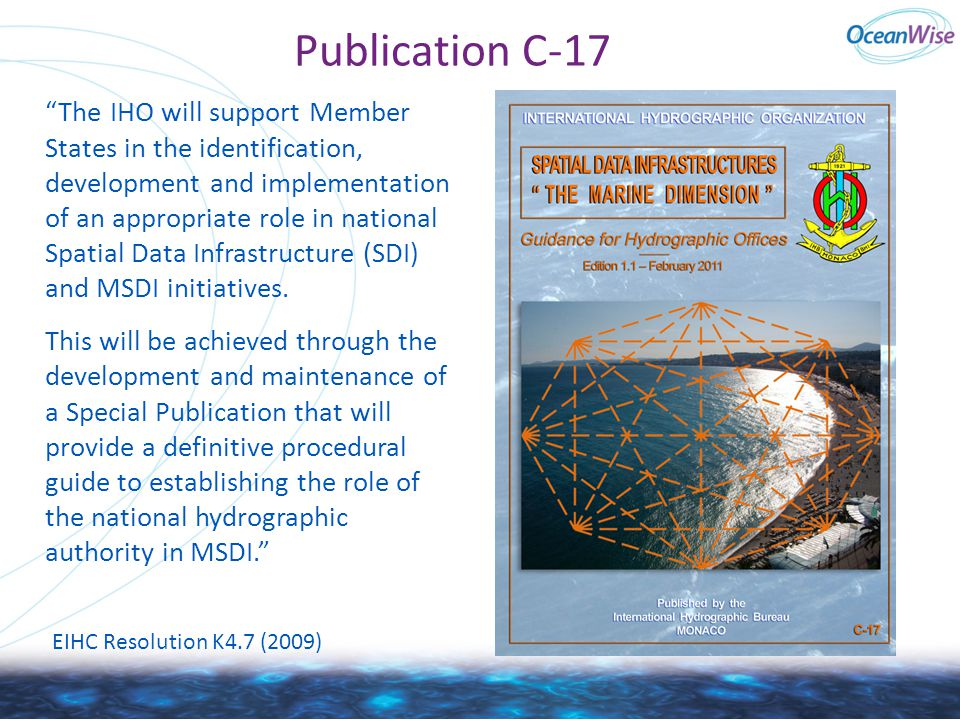 "Publication C-17 ""The IHO will support Member States in the identification, development and implementation of an appropriate role in national Spatial"