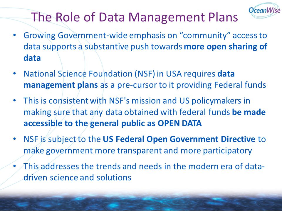"The Role of Data Management Plans Growing Government-wide emphasis on ""community"" access to data supports a substantive push towards more open sharing"