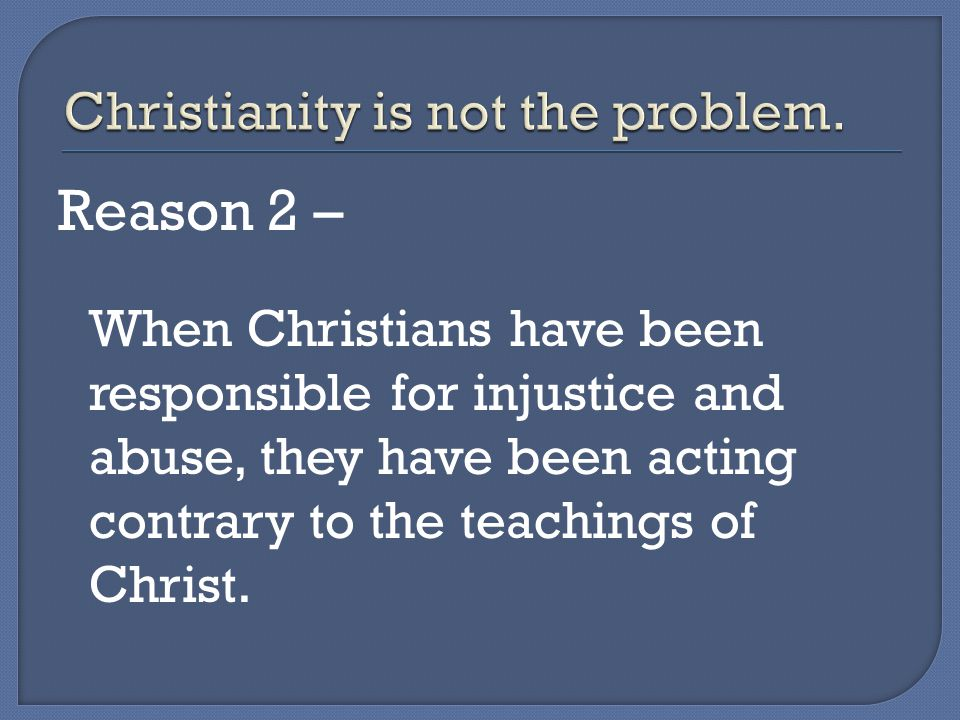 Reason 3 – Christians aren't perfect, just forgiven.