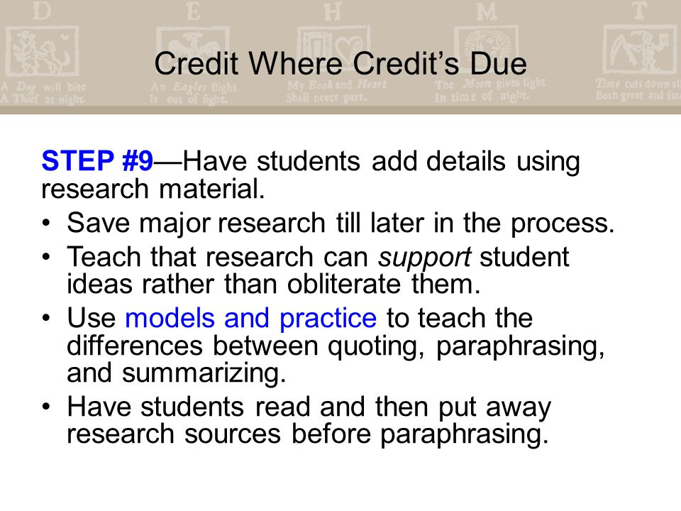 Credit Where Credit's Due STEP #9—Have students add details using research material.