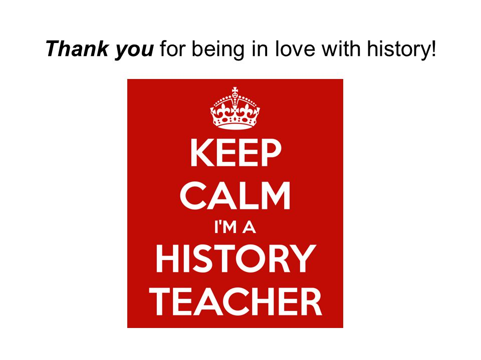 Thank you for being in love with history!