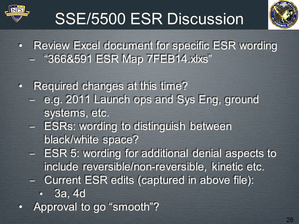 26 SSE/5500 ESR Discussion Review Excel document for specific ESR wording ‒ 366&591 ESR Map 7FEB14.xlxs Required changes at this time.