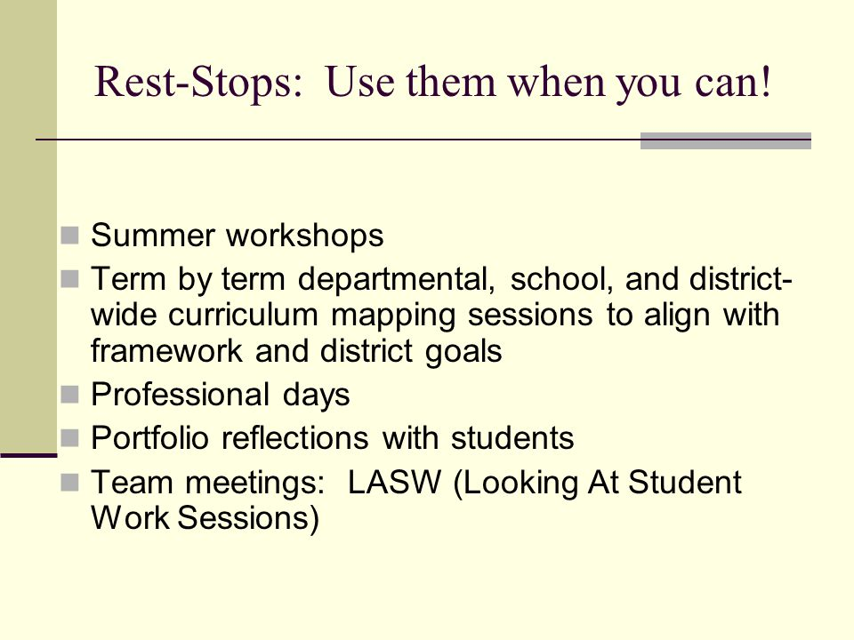 Rest-Stops: Use them when you can.
