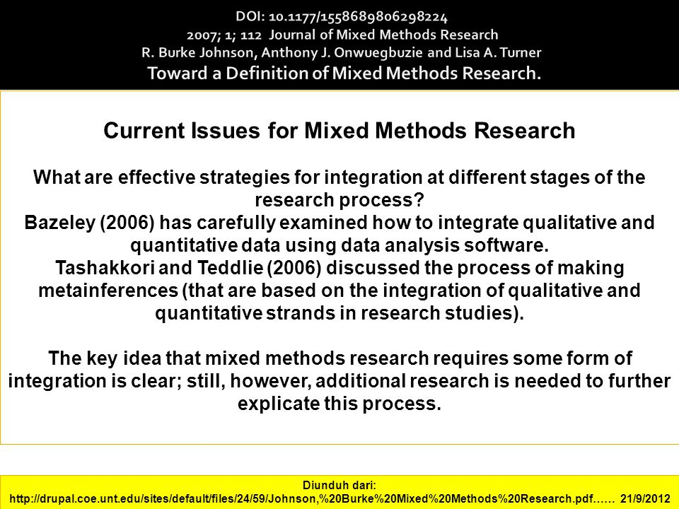 Current Issues for Mixed Methods Research What are effective strategies for integration at different stages of the research process.