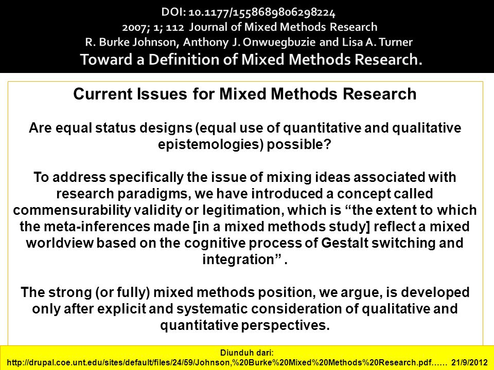 Current Issues for Mixed Methods Research Are equal status designs (equal use of quantitative and qualitative epistemologies) possible.