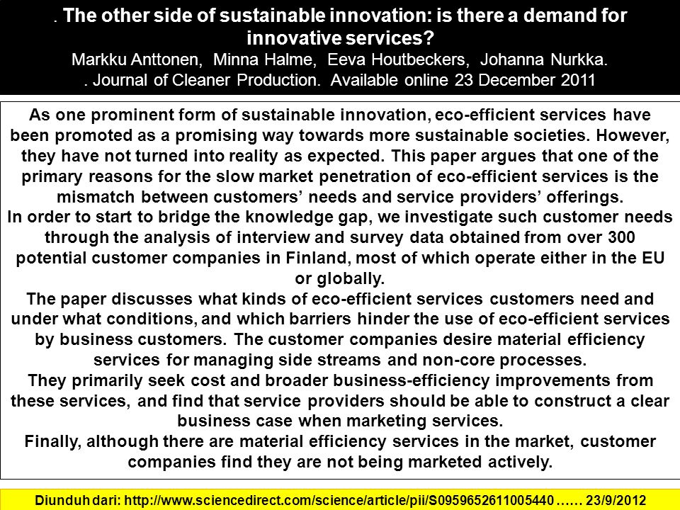 . The other side of sustainable innovation: is there a demand for innovative services? Markku Anttonen, Minna Halme, Eeva Houtbeckers, Johanna Nurkka.