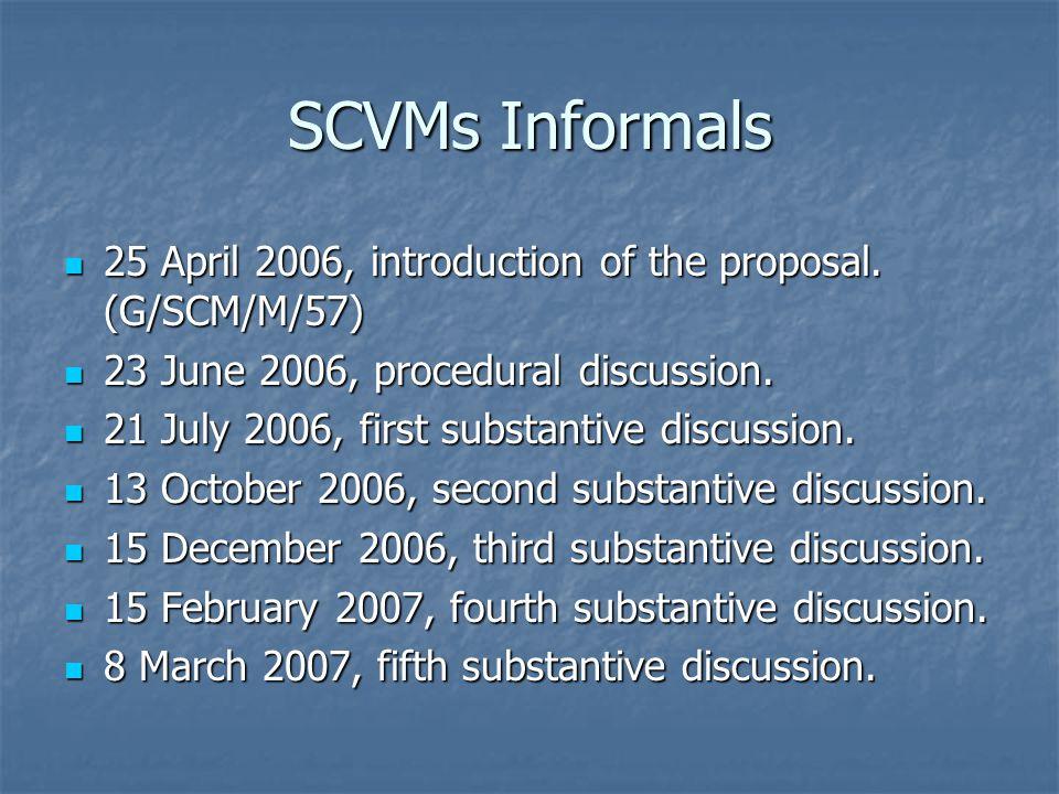 SCVMs Informals 25 April 2006, introduction of the proposal.