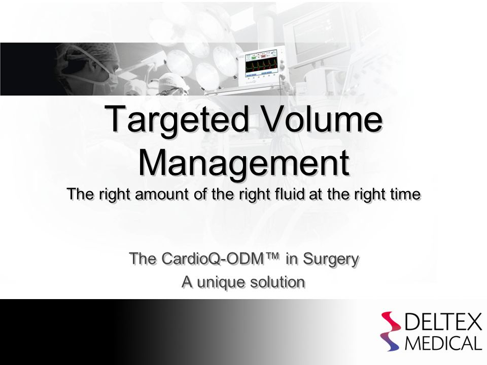 Problem Perioperative Fluid Management A fundamental influence on surgical outcome Why.