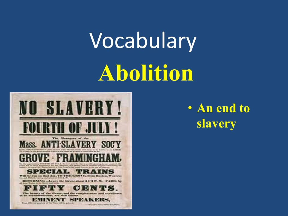 Vocabulary An end to slavery Abolition