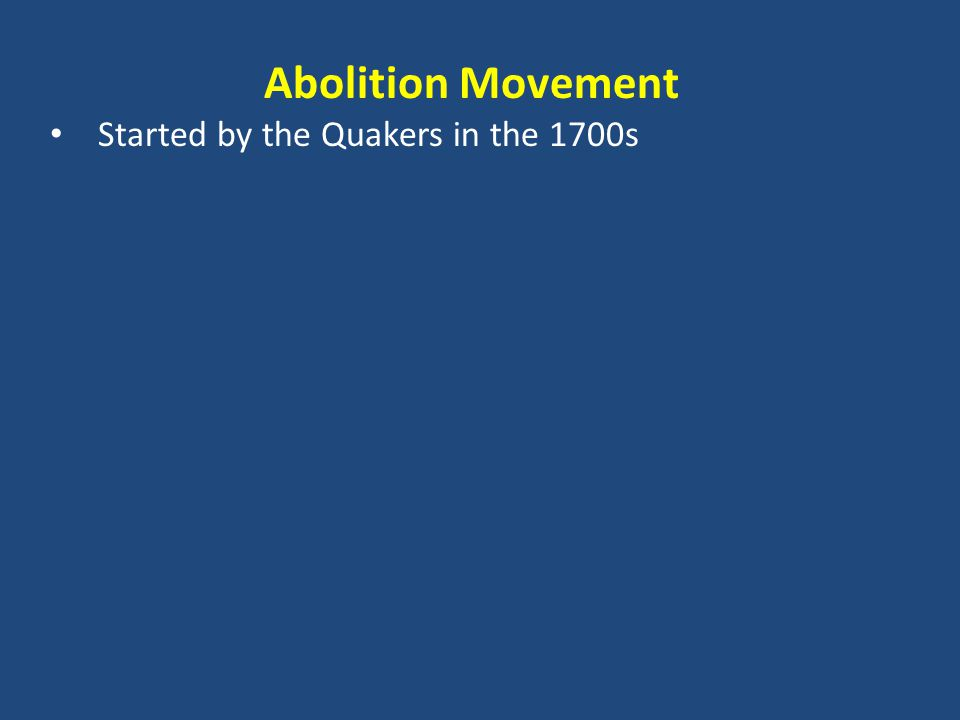 Abolition Movement Started by the Quakers in the 1700s