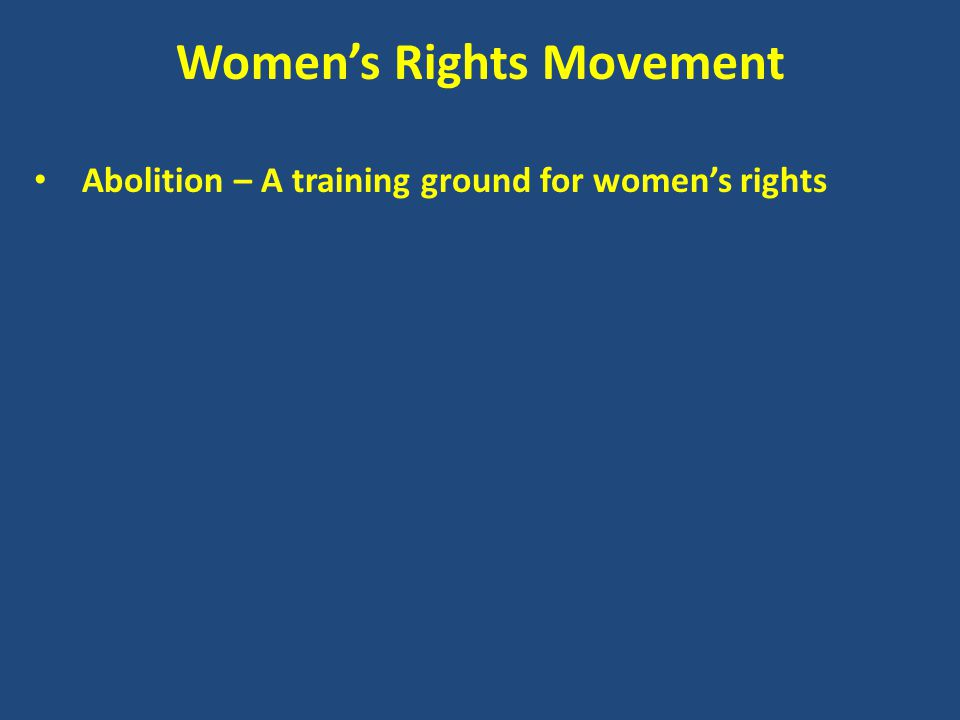 Women's Rights Movement Abolition – A training ground for women's rights