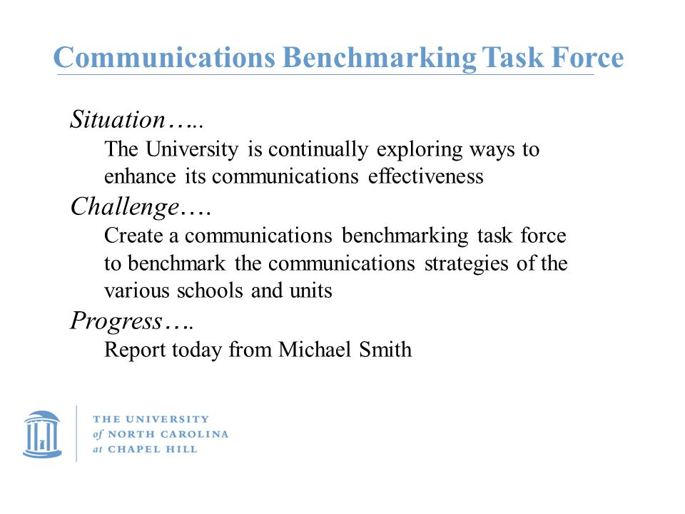 Communications Benchmarking Task Force Situation …..