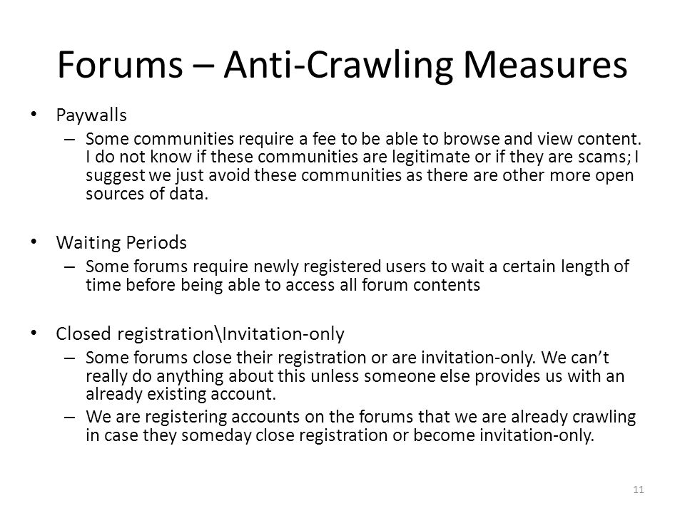 Forums – Anti-Crawling Measures Paywalls – Some communities require a fee to be able to browse and view content. I do not know if these communities ar