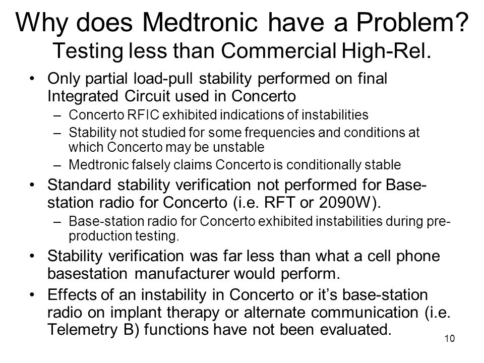 10 Why does Medtronic have a Problem. Testing less than Commercial High-Rel.