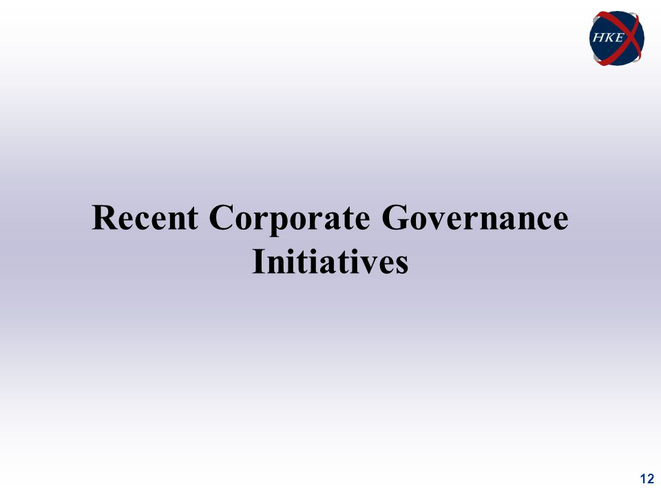 12 Recent Corporate Governance Initiatives