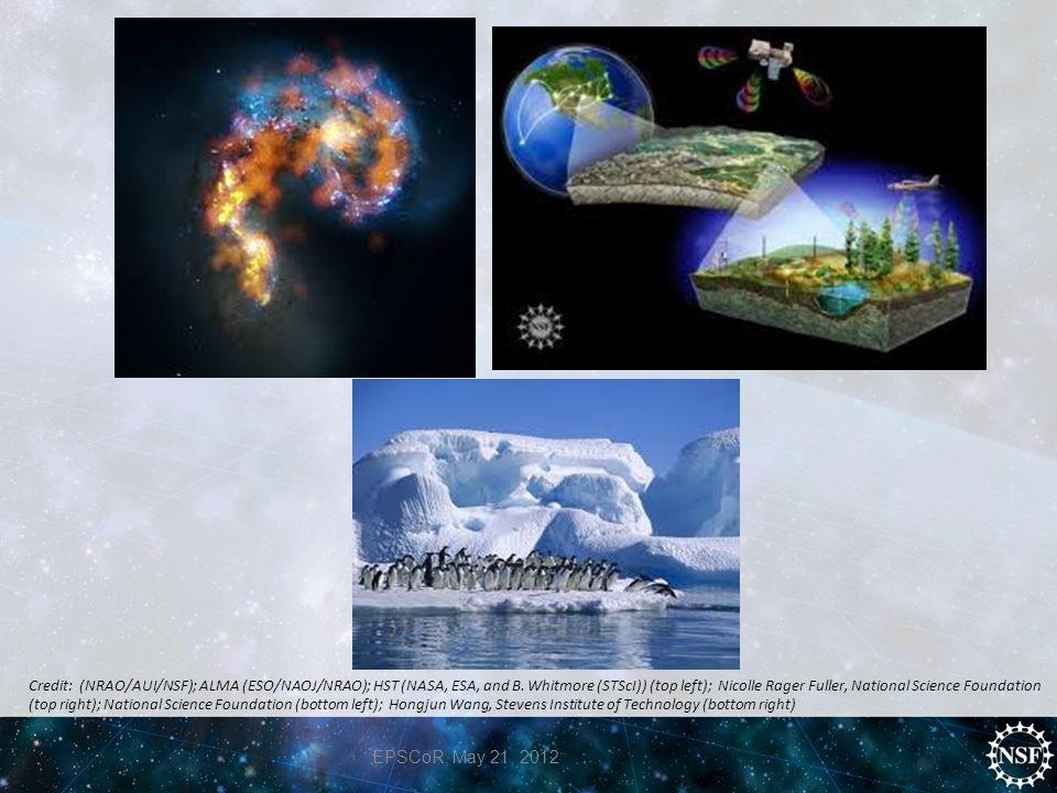 EPSCoR, May 21, 2012 Credit: (NRAO/AUI/NSF); ALMA (ESO/NAOJ/NRAO); HST (NASA, ESA, and B. Whitmore (STScI)) (top left); Nicolle Rager Fuller, National