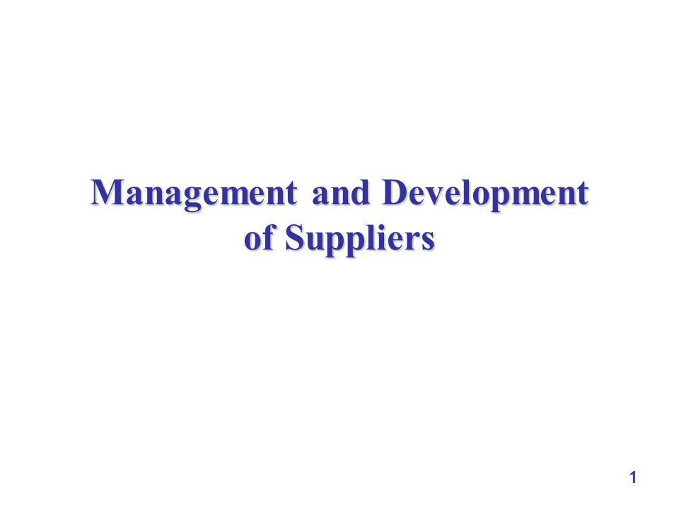 1 Management and Development of Suppliers