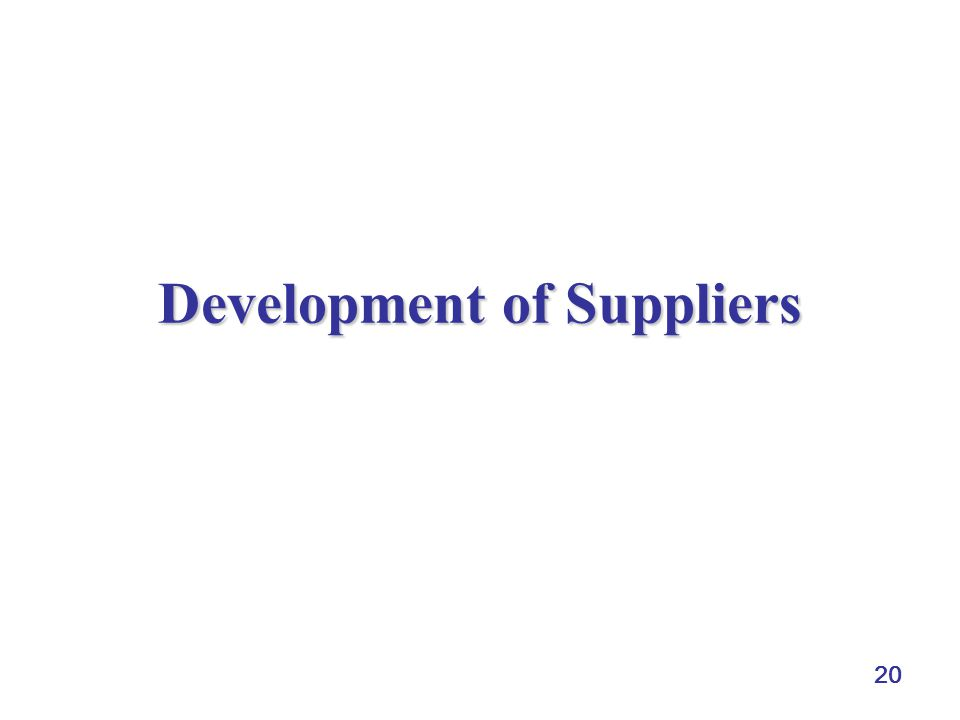 20 Development of Suppliers