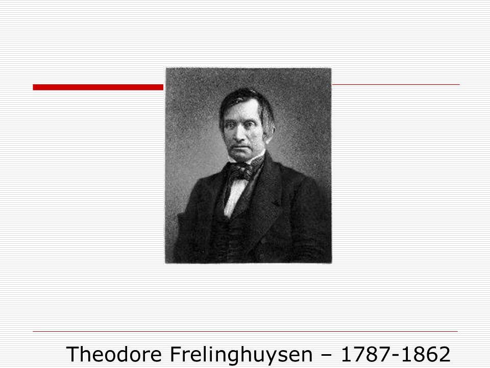 Theodore Frelinghuysen – 1787-1862