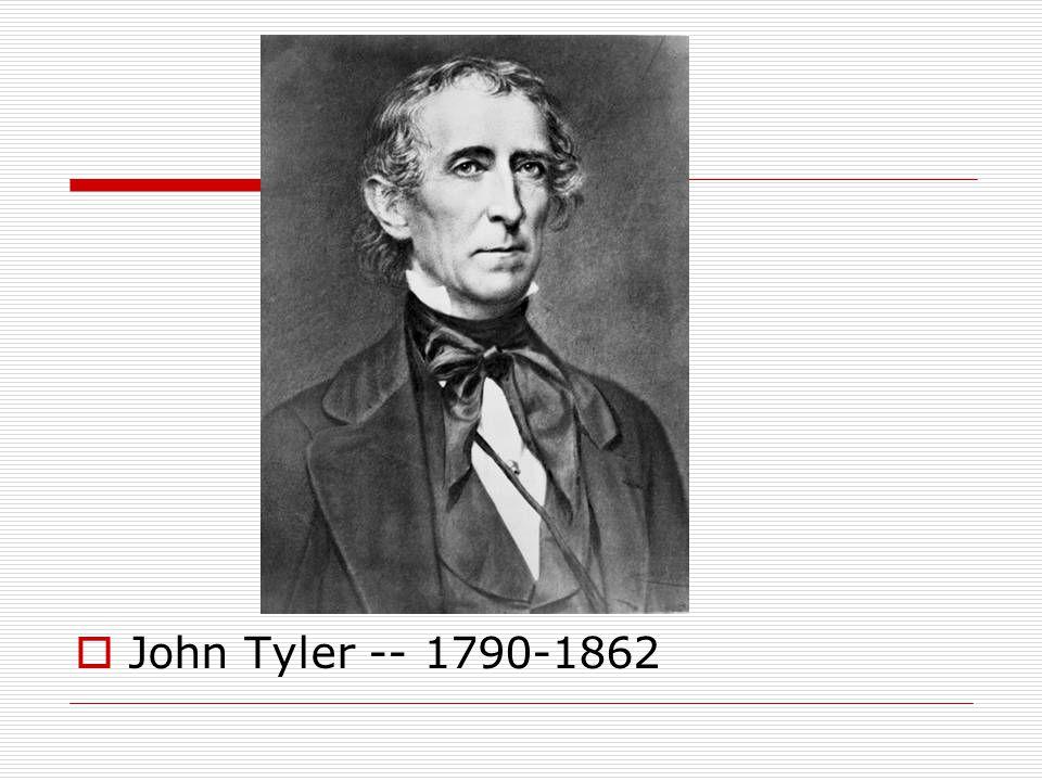  John Tyler -- 1790-1862
