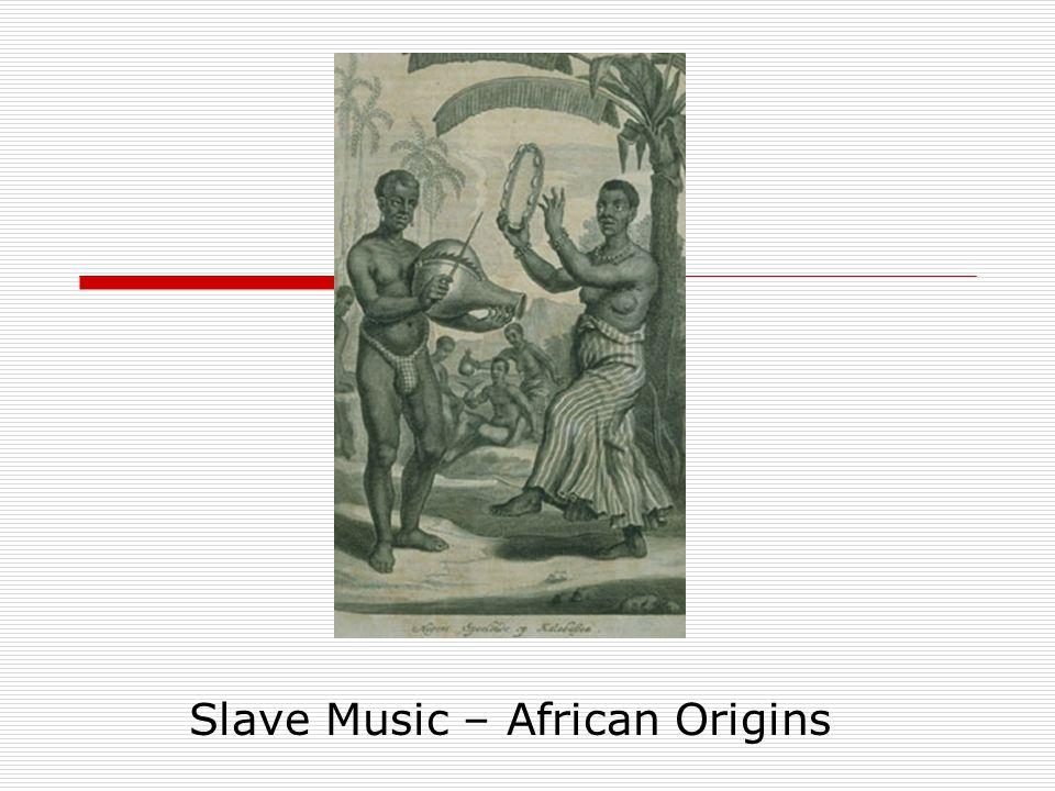 Slave Music – African Origins