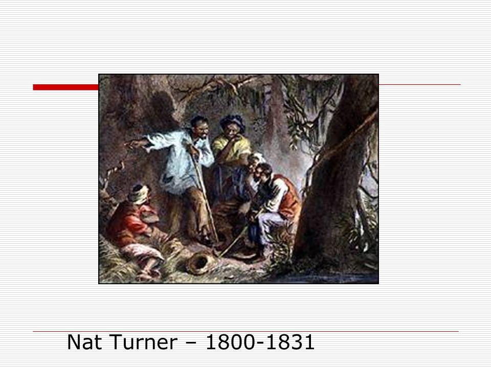 Nat Turner – 1800-1831