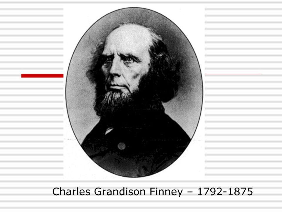 Charles Grandison Finney – 1792-1875