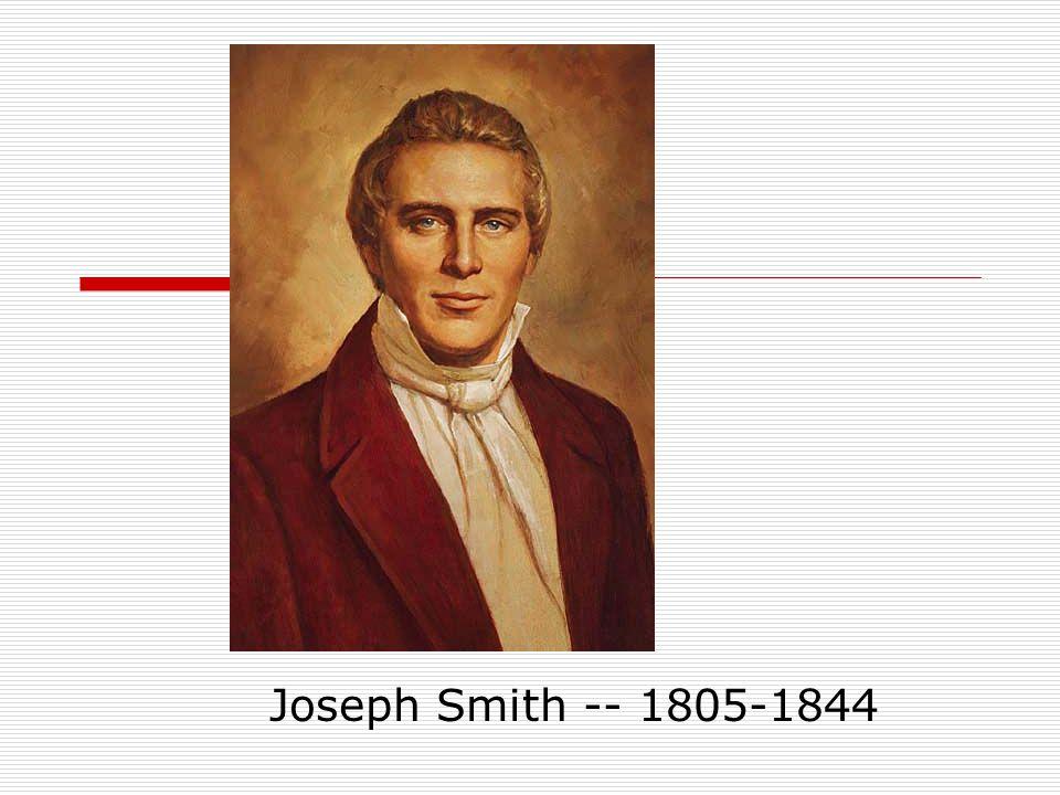 Joseph Smith -- 1805-1844